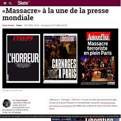 «Massacre» à la une de la presse mondiale