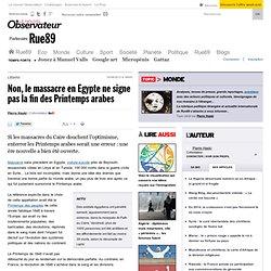 Non, le massacre en Egypte ne signe pas la fin des Printemps arabes