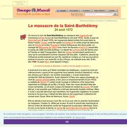 Le massacre de la Saint-Barthélémy (24 août 1572).