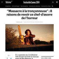 """""""Massacre à la tronçonneuse"""" : 8 raisons de revoir ce chef-d'œuvre de l'horreur - Festival de Cannes 2014"""