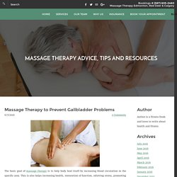 How to Cure Gallbladder Problems With Massage Therapy