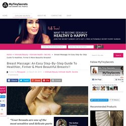 Breast Massage: An Easy Step-By-Step Guide To Healthier, Firmer & More Beautiful Breasts!!