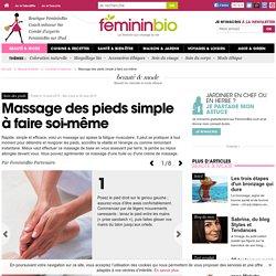 Massage des pieds simple à faire soi-même