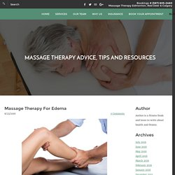 Benefits of Massage Therapy for Edema