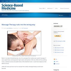 Massage Therapy rubs me the wrong way