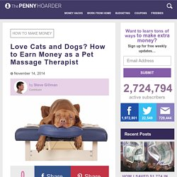 Pet Massage Therapy: A Fun Way to Get Paid to Pet Cats and Dogs
