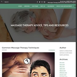 Common Massage Techniques and Their Benefits