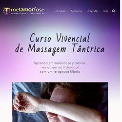 Cursos de Massagem Tântrica - Rede Metamorfose