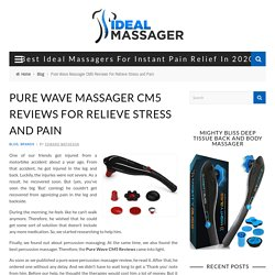 Pure Wave Massager CM5 Reviews For Relieve Stress and Pain