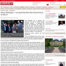 Denis Masseglia : «Le sport fait faire des économies à la Sécu!» - 02/09/2013 - LaDépêche