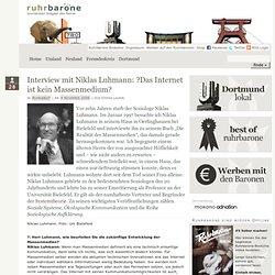 Interview mit Niklas Luhmann: ?Das Internet ist kein Massenmedium?