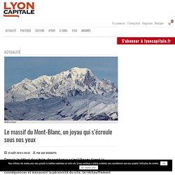 Le massif du Mont-Blanc, un joyau qui s'écroule sous nos yeux