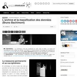 L'archive et la massification des données (Bruno Bachimont)