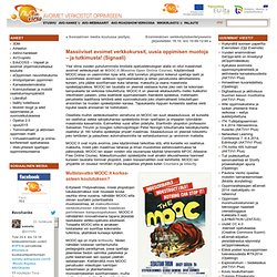 Massiiviset avoimet verkkokurssit, uusia oppimisen muotoja – ja tutkimusta! (Signaali)