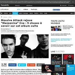 """Massive Attack rejoue """"Mezzanine"""" live : 5 choses à savoir sur cet album culte"""