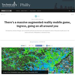 There's a massive augmented reality mobile game, Ingress, going on all around you - Technical.ly Philly