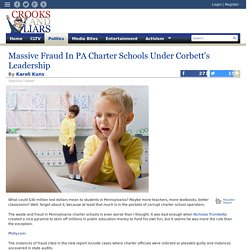 Massive Fraud In PA Charter Schools Under Corbett's Leadership