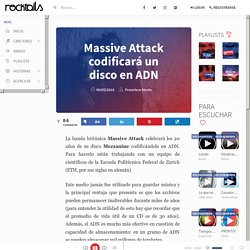 Massive Attack codificará un disco en ADN