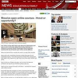 Massive open online courses - threat or opportunity?