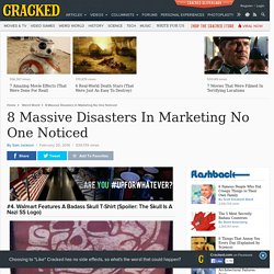 8 Massive Disasters In Marketing No One Noticed