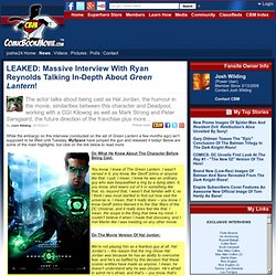 Massive Interview With Ryan Reynolds Talking In-Depth About Green Lantern!