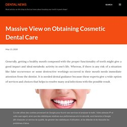 Massive View on Obtaining Cosmetic Dental Care