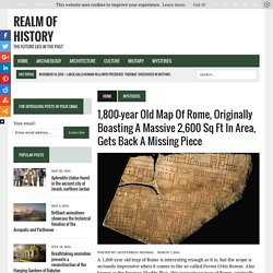 Massive Map Of Rome, Older Than 1,800 Years, Gets A Missing Piece