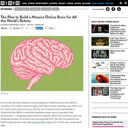 The Plan to Build a Massive Online Brain for All the World's Robots