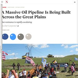 A Massive Oil Pipeline Is Being Built Across the Great Plains