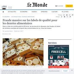 Fraude massive sur les labels de qualité pour les denrées alimentaires