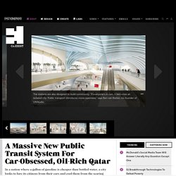 A Massive New Public Transit System For Car-Obsessed, Oil-Rich Qatar