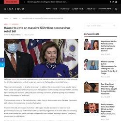 House to vote on massive $3 trillion coronavirus relief bill