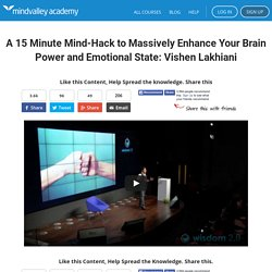 A 15 Minute Mind-Hack to Massively Enhance Your Brain Power and Emotional State