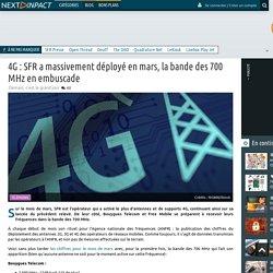 4G : SFR a massivement déployé en mars, la bande des 700 MHz en embuscade