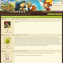 Père Fwetar succès Duo impossible... : Battre le Père Fwetar à 2 dans son donjon s'avère impossible. - Page 2 : FORUM DOFUS : Forum de discussion du MMORPG DOFUS, Jeu de rôle massivement multijoueur sur Internet