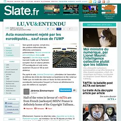 Acta massivement rejeté par les eurodéputés... sauf ceux de l'UMP