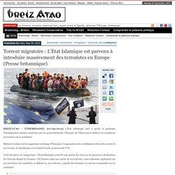 Torrent migratoire : L'Etat Islamique est parvenu à introduire massivement des terroristes en Europe (Presse britannique)