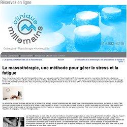 La massothérapie, une méthode pour gérer le stress et la fatigue « www.millemains.com