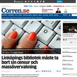 Linköpings bibliotek måste ta bort sin censur och massövervakning - Debatt