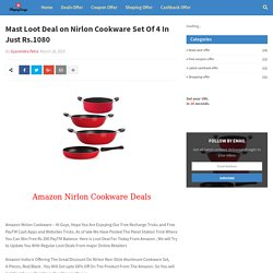 Mast Loot Deal on Nirlon Cookware Set Of 4 In Just Rs.1080