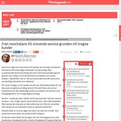 Från nonchalans till service i mästarklass - vinnande service grunden till nöjda och trogna kunder - Företagande.se