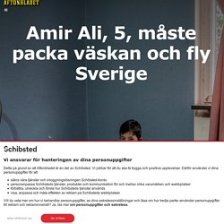 Amir Ali, 5, måste packa väskan och fly Sverige