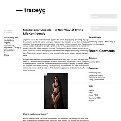 Mastectomy Lingerie – A New Way of Living Life Confidently