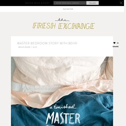 Master Bedroom Story with BEHR - The Fresh Exchange