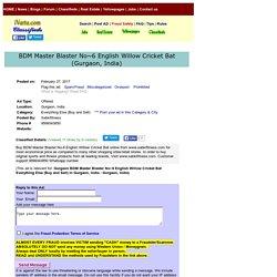 BDM Master Blaster No~6 English Willow Cricke Gurgaon Buy Sell