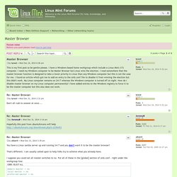 Master Browser - Linux Mint Forums
