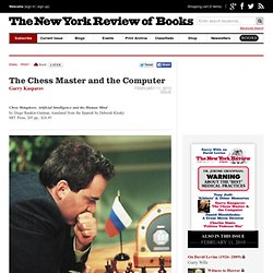 The Chess Master and the Computer - The New York Review of Books