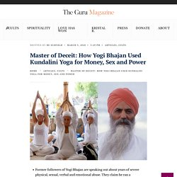 Master of Deceit: How Yogi Bhajan Used Kundalini Yoga for Money, Sex and Power - THE GURU