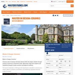 Master in Design: Ceramics, Bath, United Kingdom. Campus or Online Master! 2016