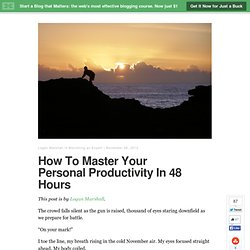 How To Master Your Personal Productivity In 48 Hours